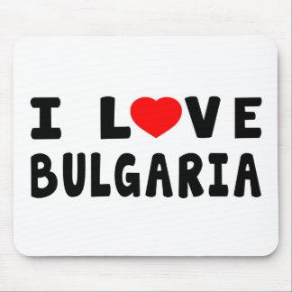 I Love Bulgaria Mouse Pad