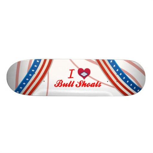 I Love Bull Shoals, Arkansas Skate Board
