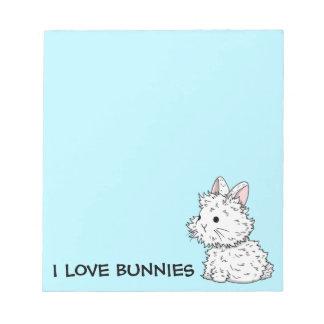 I love bunnies notepad