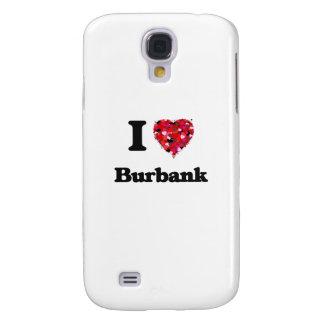 I love Burbank California Galaxy S4 Case