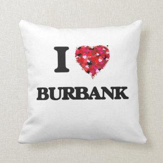 I love Burbank California Throw Cushions