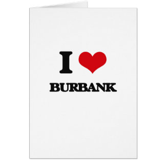 I love Burbank Greeting Card