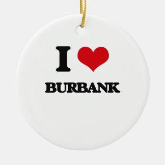 I love Burbank Christmas Tree Ornaments