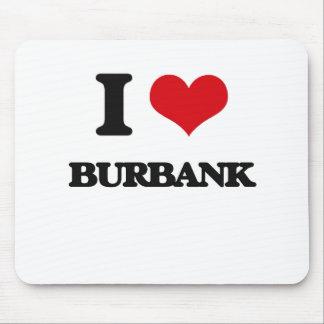 I love Burbank Mouse Pad