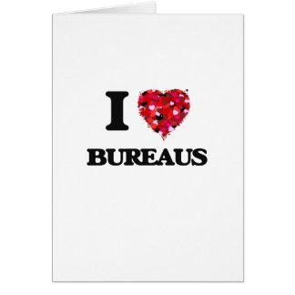 I Love Bureaus Greeting Card