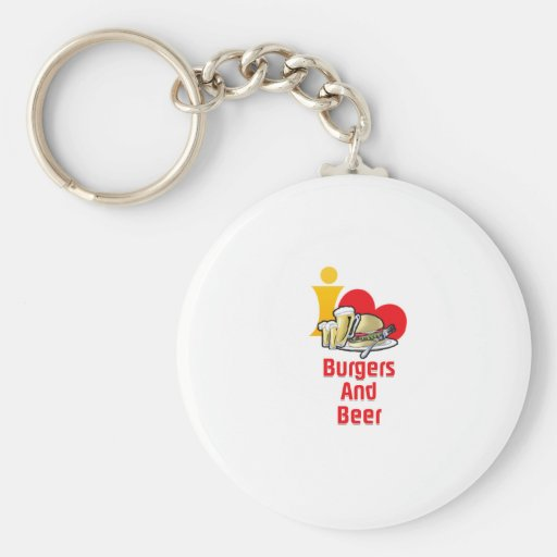 I Love Burgers and Beer Key Chains