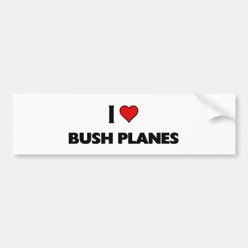 I love Bush Planes Bumper Sticker