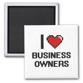 I love Business Owners 2 Inch Square Magnet