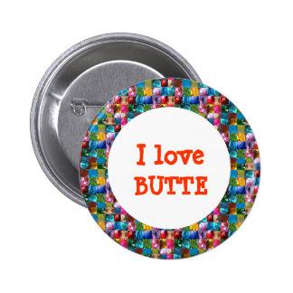 I LOVE BUTTE 6 CM ROUND BADGE