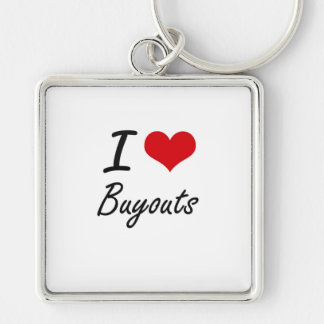 I Love Buyouts Artistic Design Silver-Colored Square Key Ring