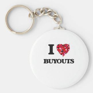 I Love Buyouts Basic Round Button Key Ring