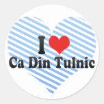 I Love Ca Din Tulnic Classic Round Sticker
