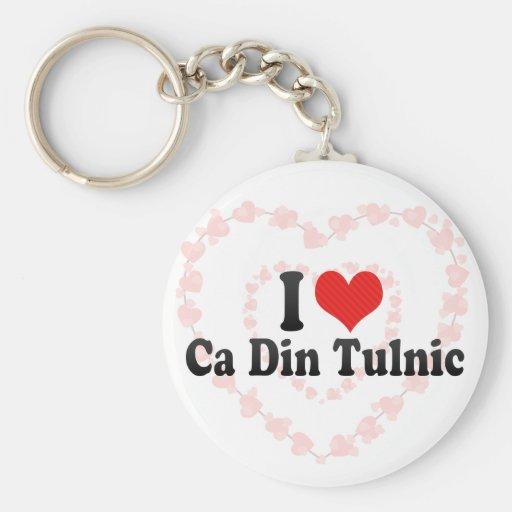 I Love Ca Din Tulnic Keychain