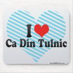I Love Ca Din Tulnic Mousepad
