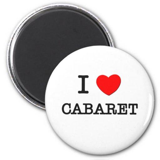 I Love Cabaret Fridge Magnets