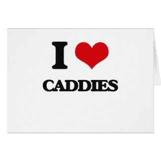 I love Caddies Greeting Card