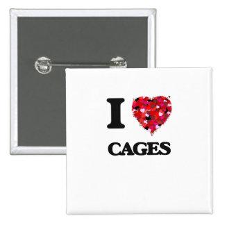 I love Cages 15 Cm Square Badge