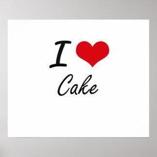 I love Cake Artistic Design Poster