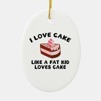 I Love Cake Like A Fat Kid Loves Cake Christmas Ornament