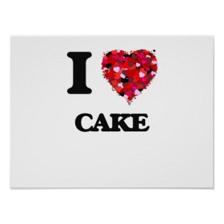 I love Cake Poster