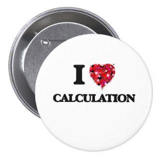 I love Calculation 7.5 Cm Round Badge