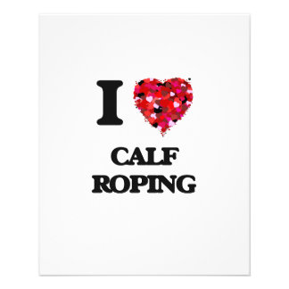 I Love Calf Roping 11.5 Cm X 14 Cm Flyer