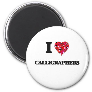I love Calligraphers 6 Cm Round Magnet