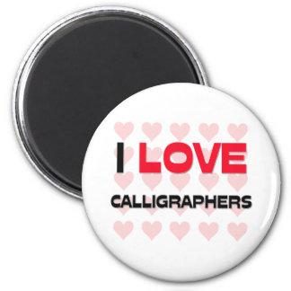 I LOVE CALLIGRAPHERS MAGNET