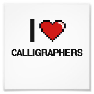 I love Calligraphers Photo Print