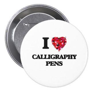 I love Calligraphy Pens 7.5 Cm Round Badge