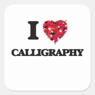 I love Calligraphy Square Sticker