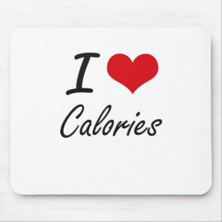 I love Calories Artistic Design Mouse Pad