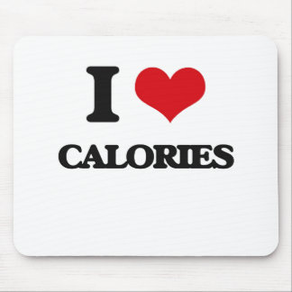 I love Calories Mouse Pad