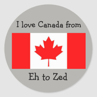 I Love Canada from Eh to Zed - Fun Round Sticker