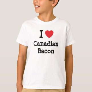 I love Canadian Bacon heart T-Shirt