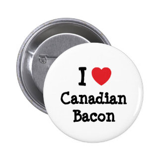 I love Canadian Bacon heart T-Shirt 6 Cm Round Badge