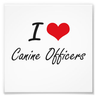 I love Canine Officers Artistic Design Photo