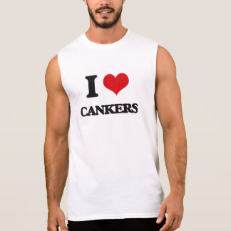 I love Cankers Sleeveless T-shirts