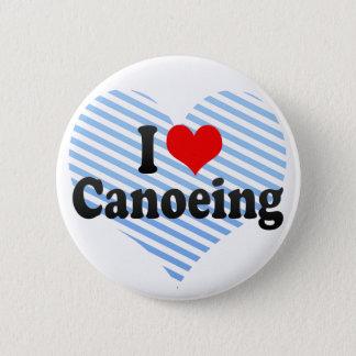 I Love Canoeing 6 Cm Round Badge