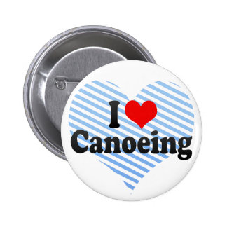 I Love Canoeing 6 Cm Round Badge