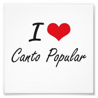 I Love CANTO POPULAR Photographic Print