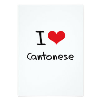 I love Cantonese 13 Cm X 18 Cm Invitation Card