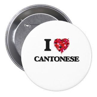 I love Cantonese 7.5 Cm Round Badge