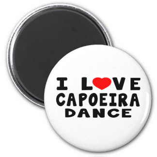 I Love Capoeira Dance Fridge Magnet
