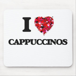 I love Cappuccinos Mouse Pad