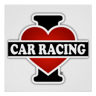 I Love Car Racing Poster
