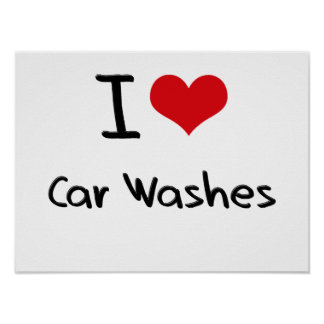 I love Car Washes Poster