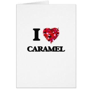 I love Caramel Greeting Card