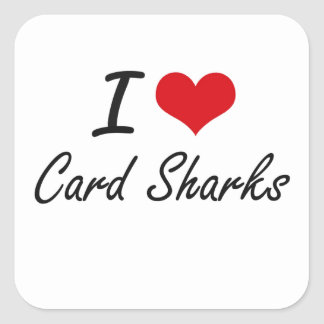 I love Card Sharks Artistic Design Square Sticker