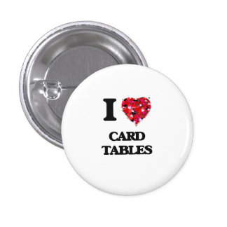 I love Card Tables 3 Cm Round Badge